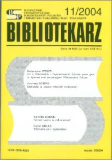 Bibliotekarz 2004, nr 11