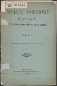 Pamiątki narodowe w Wilnie : uzupełnienie przedwodnika po Wilnie Kirkora