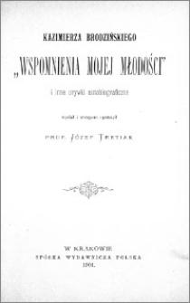 """Kazimierza Brodzińskiego """"Wspomnienia mojej młodości"""" i inne pisma autobiograficzne"""