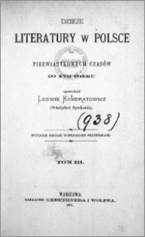Dzieje literatury w Polsce od pierwiastkowych czasów do XVII wieku. T. 3