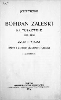 Bohdan Zaleski na tułactwie : życie i poezya : karta z dziejów emigracyi polskiej. [Cz. 1], 1831-1838