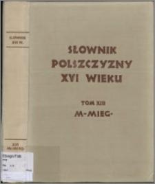 Słownik polszczyzny XVI wieku T. 13: M - Miegotny