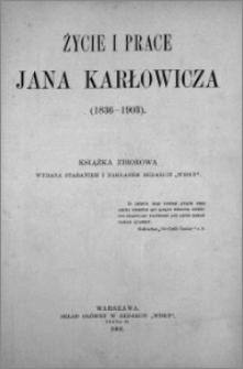 Życie i prace Jana Karłowicza (1836-1903) : książka zbiorowa