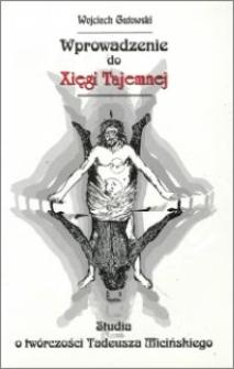 Wprowadzenie do Xięgi Tajemnej : studia o twórczości Tadeusza Micińskiego