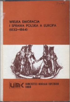 Wielka Emigracja i sprawa polska a Europa (1832-1864)