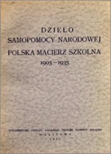 Dzieło samopomocy narodowej : Polska Macierz Szkolna, 1905-1935