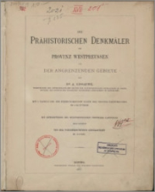 Die Prähistorischen Denkmäler der Provinz Westpreussen und der angrenzenden Gebiete