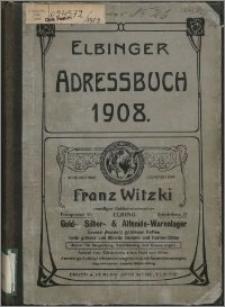 Elbinger Wohnungs-Anzeiger 1908 : Adress-Buch für Stadt- und Landkreis Elbing