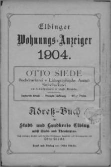 Elbinger Wohnungs-Anzeiger 1904 : Adress-Buch für Stadt- und Landkreis Elbing nebst Stadt- und Theaterplan