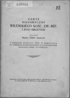 Zarys historyczny wileńskiego kościoła ewangelicko-reformowanego i jego biblioteki