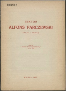 Rektor Alfons Parczewski : życie i prace