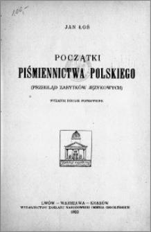 Początki piśmiennictwa polskiego : (przegląd zabytków językowych)