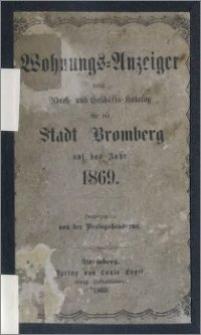 Wohnungs-Anzeiger nebst Adress- und Geschäfts-Katalog für die Stadt Bromberg : auf das Jahr 1869