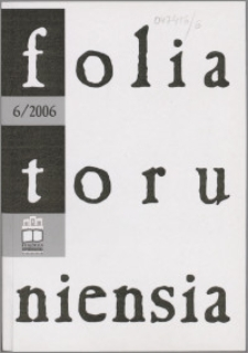 Folia Toruniensia 6 (2006)