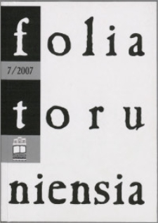Folia Toruniensia 7 (2007)