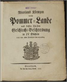 Pommern-Lande und dessen Fürsten Geschlecht-Beschreibung in IV Büchern nach einer alten Handschriften