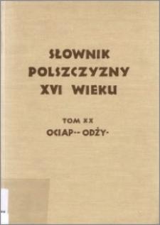 Słownik polszczyzny XVI wieku T. 20: Ociaple - Odżywotny