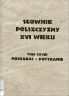Słownik polszczyzny XVI wieku T. 28: Poskakać - Potykanie