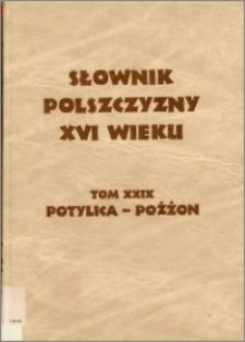 Słownik polszczyzny XVI wieku T. 29: Potylica - Pożżon