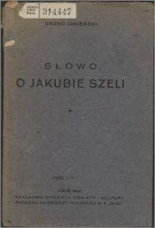 Słowo o Jakubie Szeli