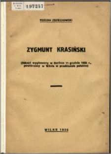 Zygmunt Krasiński : (odczyt wygłoszony w Berlinie 11 grudnia 1935 r., powtórzony w Wilnie w przekładzie polskim)