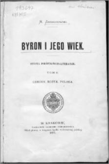 Byron i jego wiek : studya porównawczo-literackie. T. 2, Czechy, Rosya, Polska