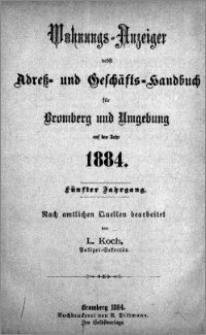 Wohnungs-Anzeiger nebst Adress- und Geschäfts-Handbuch für Bromberg und Umgebung : auf das Jahr 1884
