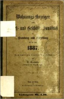 Wohnungs-Anzeiger nebst Adress- und Geschäfts-Handbuch für die Stadt Bromberg und Umgebung : auf das Jahr 1887