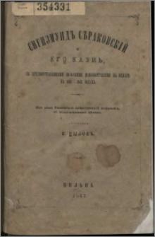 "Sigizmund Sěrakovskìj i ego kazn, s predšestvovavšimi pol'skimi manifestacìâmi v"" Vil'ně v"" 1861-1863 godah"