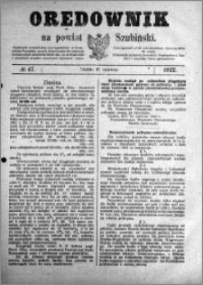 Orędownik na powiat Szubiński 1922.06.17 R.3 nr 47