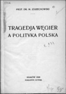 Tragedia Węgier a polityka polska