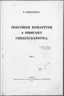 Pesymizm, romantyzm a podstawy chrześcijaństwa. T. 1
