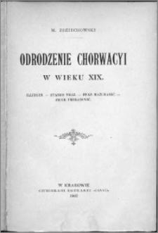 Odrodzenie Chorwacyi w wieku XIX : illiryzm. Stanko Vraz. Iwan Mažuranič. Piotr Preredović