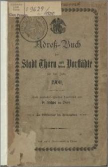 Adress-Buch der Stadt Thorn und deren Vorstadte für das Jahr 1900