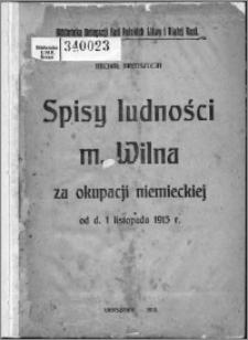 Spisy ludności miasta Wilna za okupacji niemieckiej od d. 1 listopada 1915 r.