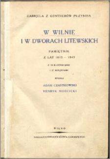 W Wilnie i w dworach litewskich : pamiętnik z lat 1815-1843