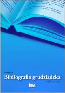 Bibliografia grudziądzka : wydawnictwa zwarte od 1945 roku do stycznia 2005 roku