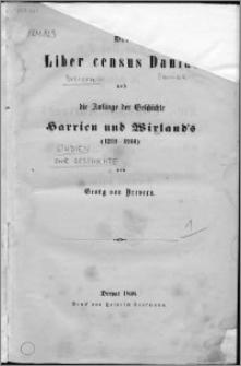 Der Liber census Daniae und die Anfänge der geschichte Harrien und Wirland's (1219-1244)