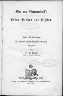 Max von Schenkendorf's Leben, Denken und Dichten : unter Mittheilungen aus seinem schriftstellerischen Nachlasß