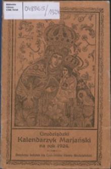 Grudziądzki Kalendarzyk Mariański : bezpłatny dodatek dla czytelników Gazety Grudziądzkiej na rok 1924