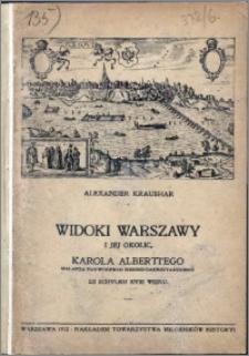 Widoki Warszawy i jej okolic Karola Albertiego, malarza nadworskiego hessko-darmsztackiego ze schyłku XVIII wieku