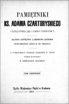 Pamiętniki ks. Adama Czartoryskiego i korespondencya jego z cesarzem Aleksandrem I. T. 1