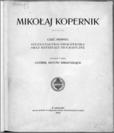 Mikołaj Kopernik Cz. 1, Studya nad pracami Kopernika oraz materyały biograficzne