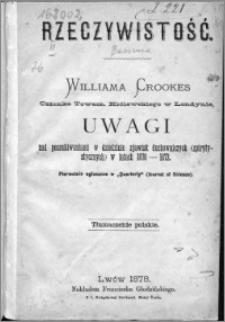 Rzeczywistość Williama Crookes : Uwagi nad poszukiwaniami w dziedzinie zjawisk duchowniczych (spirytystycznych) w latach 1870-1873
