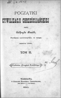 Początki cywilizacji chrześcijańskiej. T. 2