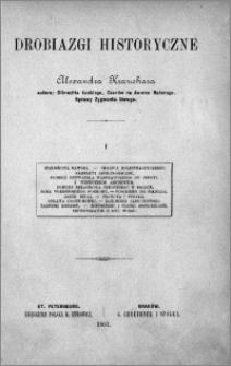 Drobiazgi historyczne Alexandra Kraushara. T. 1