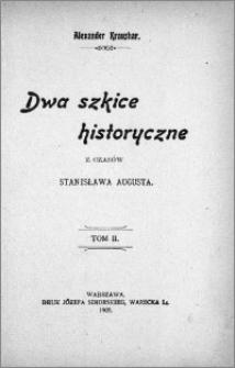 Dwa szkice historyczne z czasów Stanisława Augusta. T. 2