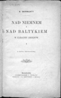 Nad Niemnem i nad Bałtykiem w zaraniu dziejów. 1