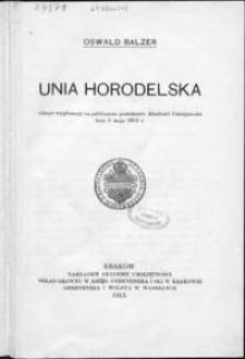 Unia Horodelska : odczyt wygłoszony na publicznem posiedzeniu Akademii Umiejetności dnia 3 maja 1913 r.