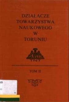 Działacze Towarzystwa Naukowego w Toruniu [T. 2]